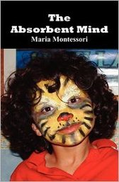 the-absorbent-mind-maria-montessori-benediction-books-2011.jpg