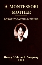 a-montessori-mother-dorothy-canfield-fisher-henry-holt-1913