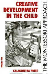 creative-development-in-the-child-vol-2-montessori-lectures-india-1939-ed.kalakshetra-1998