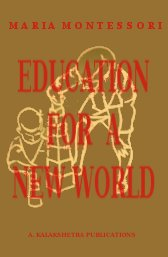 education-for-a-new-world-maria-montessori-kalakshetra-publications-1946