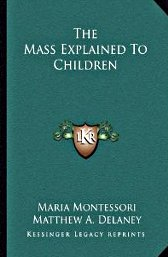 the-mass-explained-to-children-maria-montessori-sheed-and-ward-1932