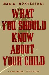 what-you-should-know-about-your-child-maria-montessori-kalakshtra-india-1948