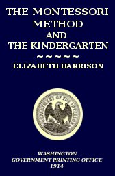 the-montessori-method-and-the-kindergarten-elizabeth-harrison-1914