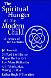 the-spiritual-hunger-of-the-modern-child-a-series-of-ten-lectures-mario-montessori-j-g-bennett-clayton-com-1983.jpg